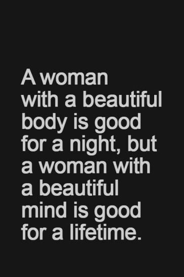 I may not have a super model body, but I have a beautiful mind and ...