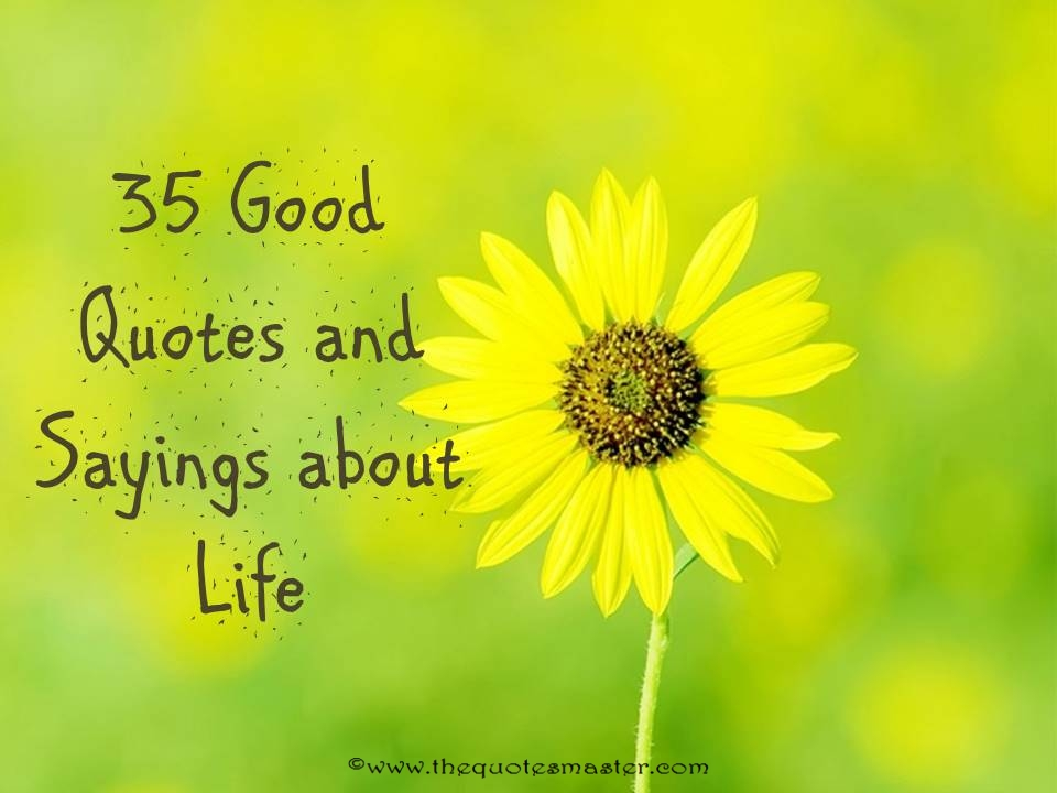 35 Good Quotes and Sayings About Life