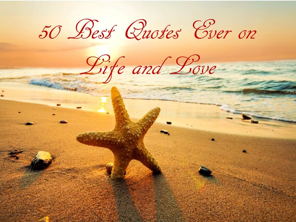 50 Best Quotes Ever on Life and Love