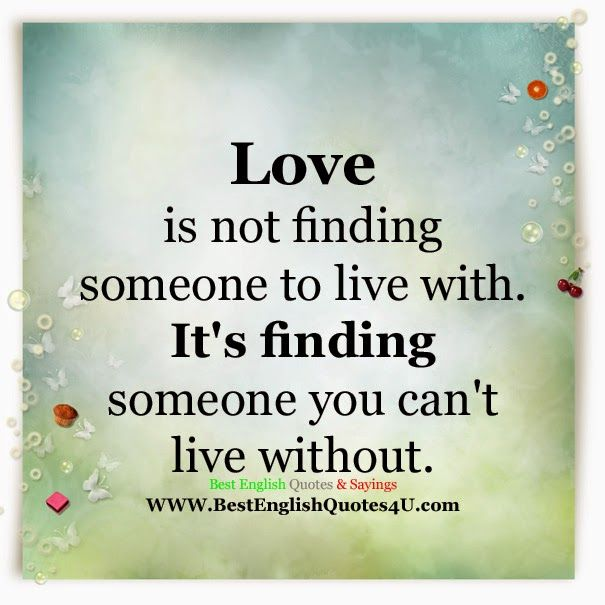 Best English Quotes & Sayings: Love is not finding someone to live ...