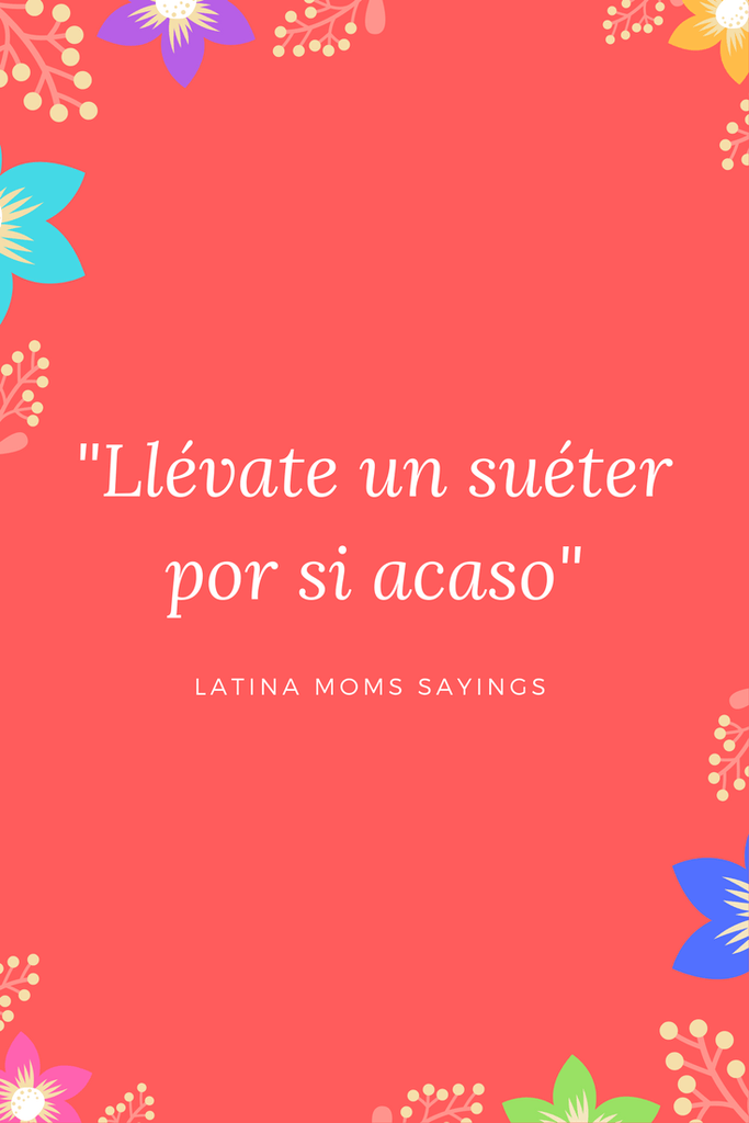 Fun collection of the best Latina moms sayings | Hispanic Mama ...