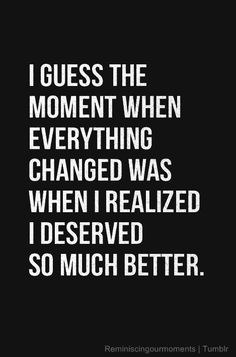 28 Best i deserve better quotes images in 2016 | Quote, Sayings ...