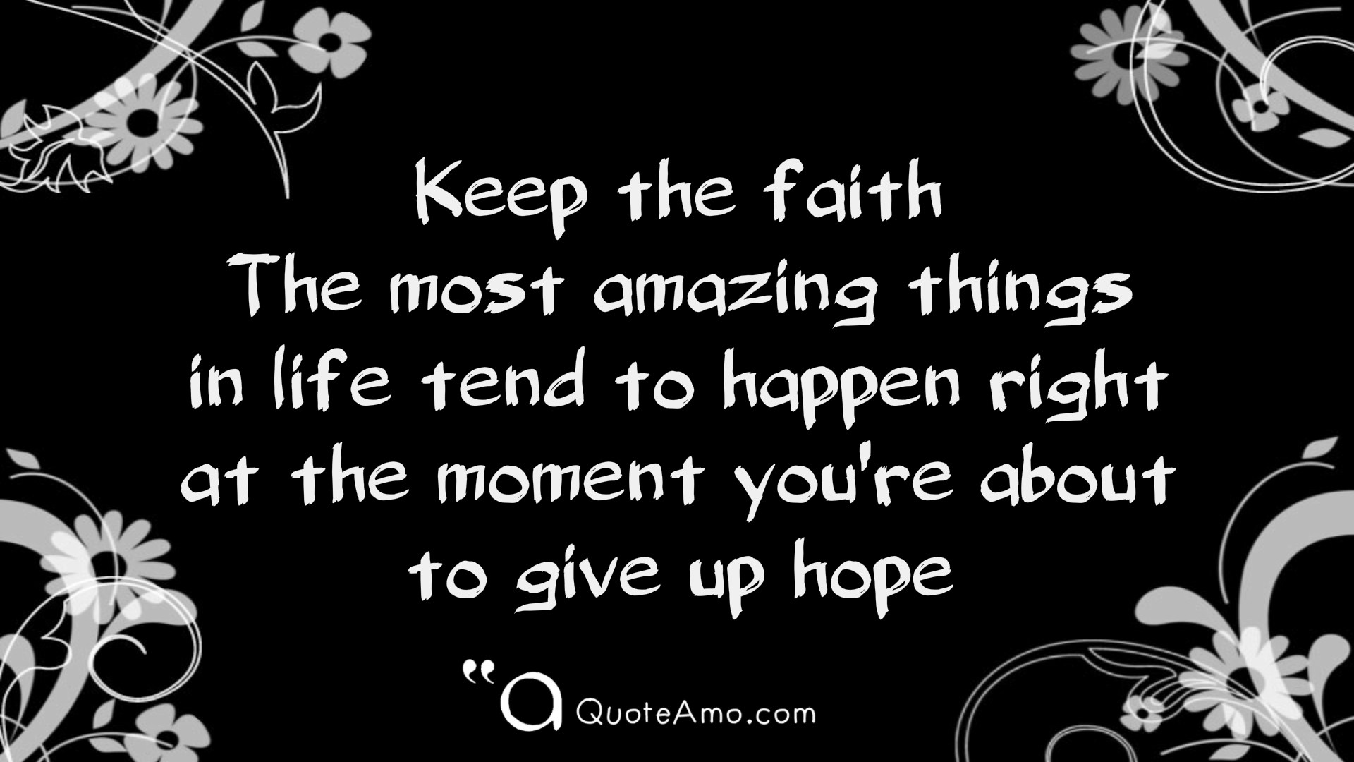 Keep The Faith  Life Wallpaper Quotes and Sayings  HD 1920 * 1080 ...