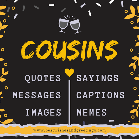 42 Best Cousin Quotes, Sayings, Messages and Captions for ...