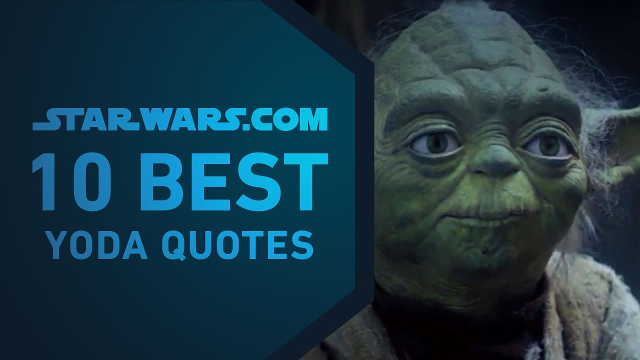 Best Yoda Quotes | The StarWars 10 - YouTube