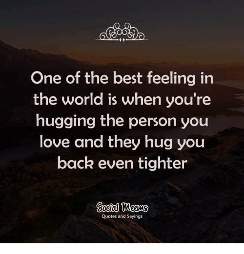 One of the Best Feeling in the World Is When You