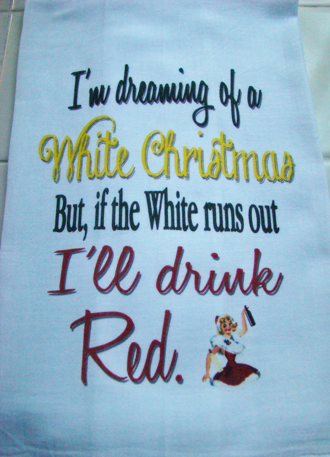 Christmas in July Wine Christmas tea towel I'm