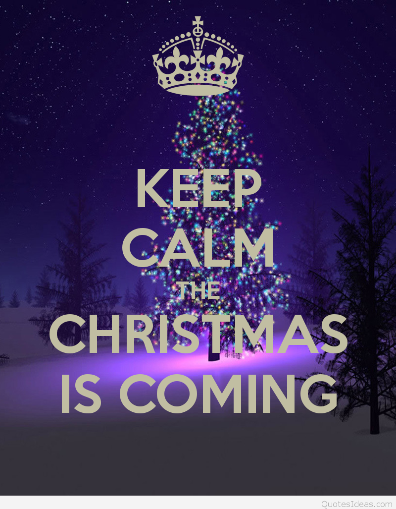 Keep Calm Christmas is Coming quotes, sayings wallpapers