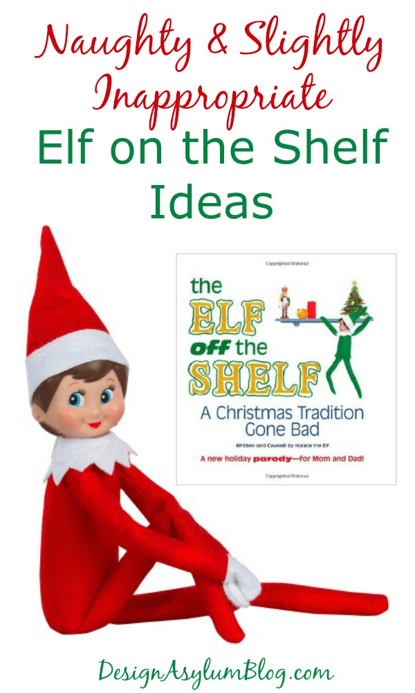 Naughty and Slightly Inappropriate Elf on the Shelf Ideas ...