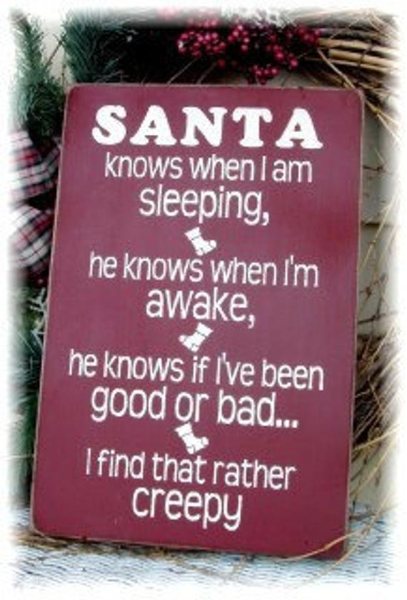 Santa knows when I am sleeping Creepy by woodsignsbypatti ...