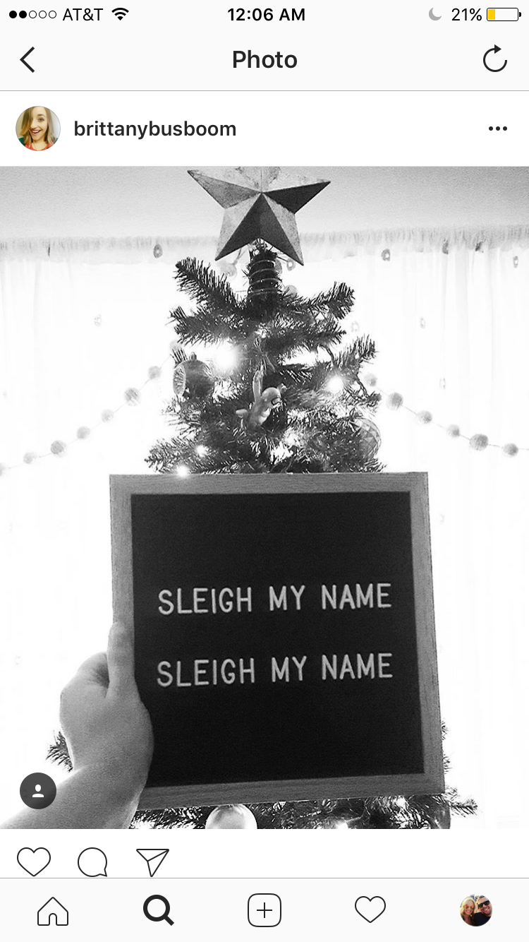 when no one is around you, sleigh baby I love you ...